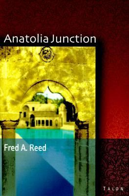 Anatolia Junction A Journey into Hidden Turkey