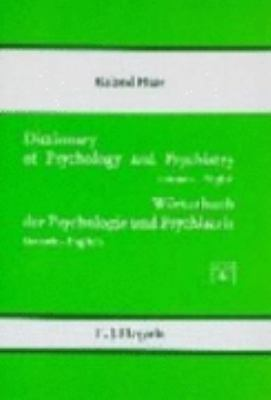 Dictionary of Psychology and Psychiatry German-English/Worterbuch Der Psychologie Und Psychiatrie  Deutsch-English