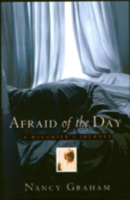 Afraid of the Day A Daughter's Journey