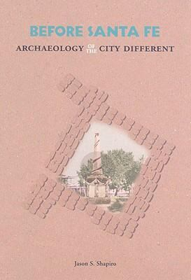 Before Santa Fe: Archaeology of the City Different