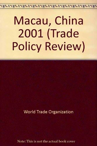 Trade Policy Review: Macao, China 2001