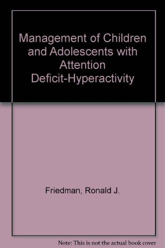 Management of Children and Adolescents With Attention Deficit-Hyperactivity Disorder