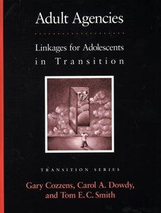 Adult Agencies: Linkages for Adolescents in Transition (Pro-ed Series on Transition)
