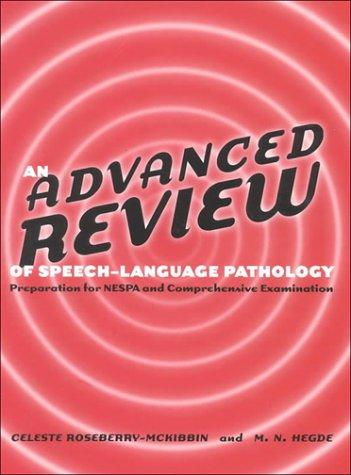 An Advanced Review of Speech-Language Pathology: Preparation for Nespa and Comprehensive Examination