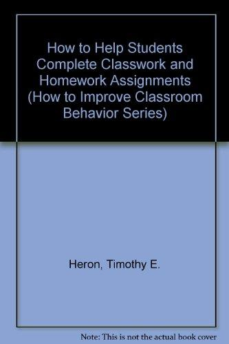 How to Help Students Complete Classwork and Homework Assignments (How to Improve Classroom Behavior Series)