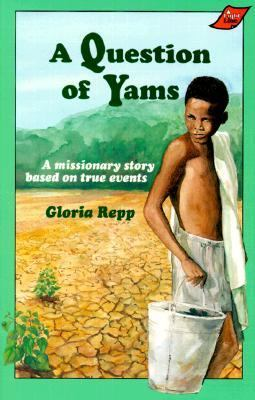 Question of Yams A Missionary Story Based on True Events.