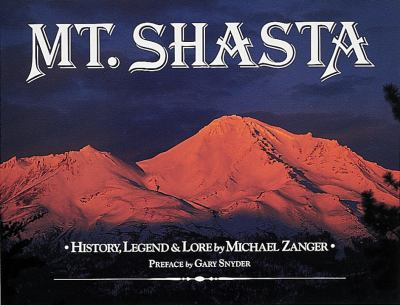 Mt. Shasta History, Legend & Lore