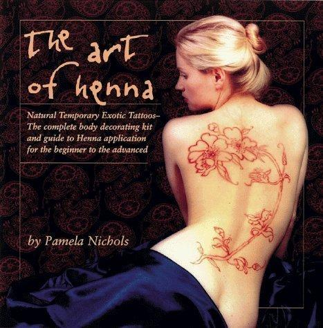 The Art of Henna: The Ultimate Body Art Book