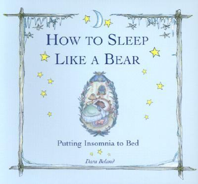 How to Sleep Like a Bear Putting Insomnia to Bed