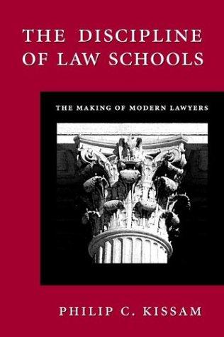 The Discipline of Law Schools: The Making of Modern Lawyers