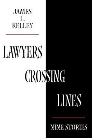 Lawyers Crossing Lines: Nine Stories