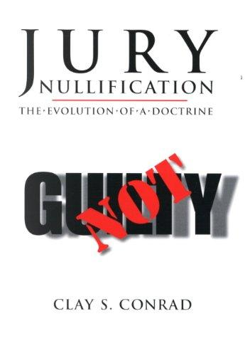 Jury Nullification: The Evolution of a Doctrine