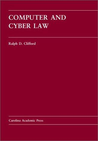 Computer and Cyber Law: Cases and Materials (Carolina Academic Press Law Casebook Series)