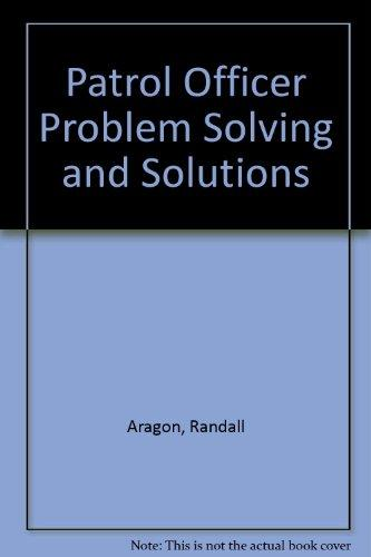 Patrol Officer Problem Solving and Solutions