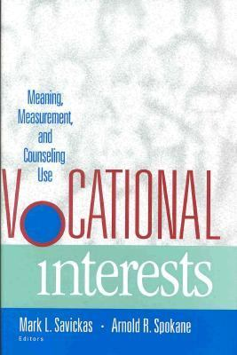 Vocational Interests Meaning, Measurement, and Counseling Use