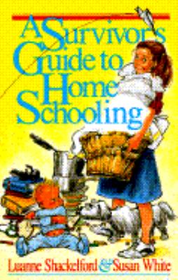 Survivor's Guide to Home Schooling
