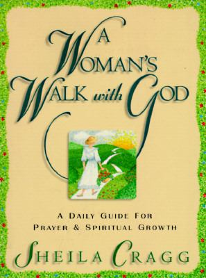 Woman's Walk With God A Daily Guide for Prayer and Spiritual Growth