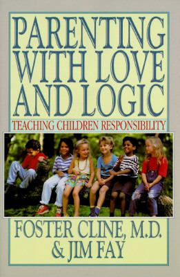 Parenting With Love and Logic Teaching Children Responsibility