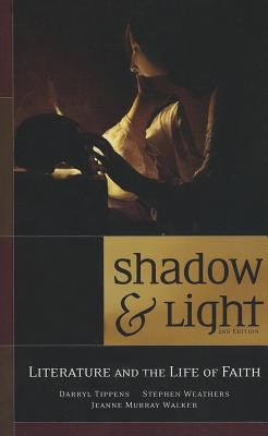 Shadow & Light Literature & the Life of Faith