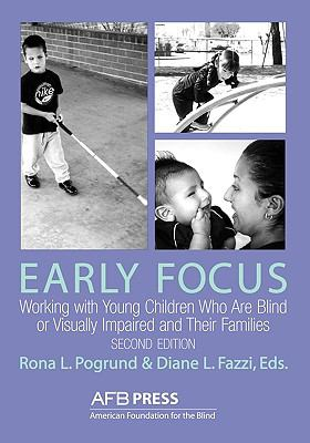 Early Focus Working With Young Children Who Are Blind or Visually Impaired and Their Families