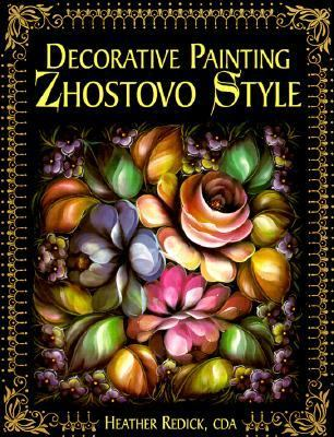 Decorative Painting Zhostovo Style - Heather Redick - Paperback