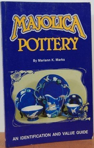 Majolica Pottery: An Identification and Value Guide