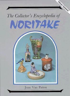 Collector's Encyclopedia of Noritake Porcelain - Joan Van Patten - Hardcover