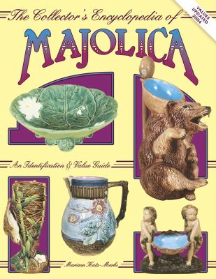 Collector's Encyclopedia of Majolica