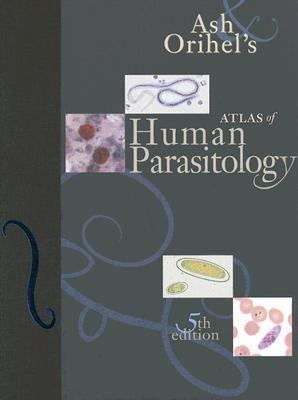 Ash and Orihel's Atlas of Human Parasitology