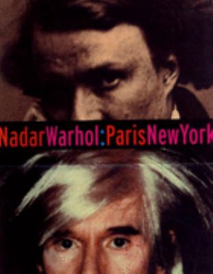 Nadarwarhol, Paris - New York Photography and Fame