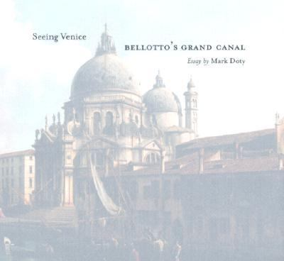 Seeing Venice Bellotto's Grand Canal