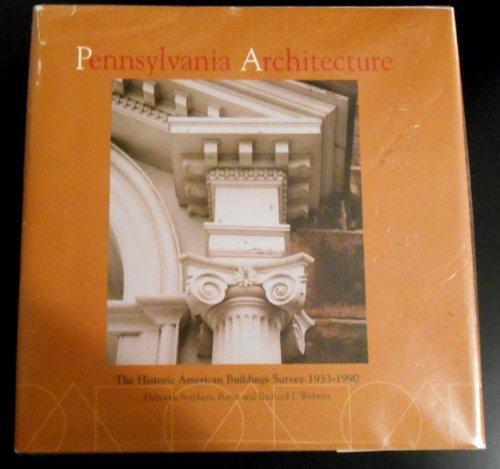 Pennsylvania Architecture: The Historic American Buildings Survey With Catalog Entries 1933-1990