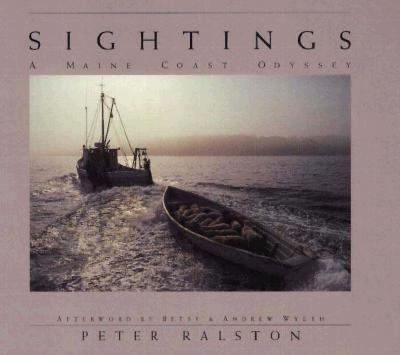 Sightings: A Maine Coast Odyssey - Peter Ralston - Hardcover