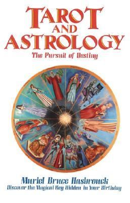 Tarot and Astrology The Pursuit of Destiny