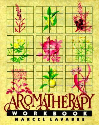 Aromatherapy Workbook - Marcel Lavabre - Paperback