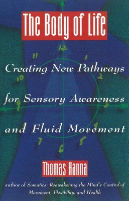 Body of Life Creating New Pathways for Sensory Awareness and Fluid Movement