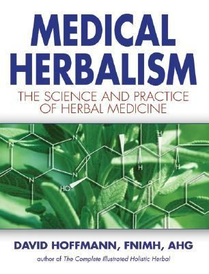 Medical Herbalism The Science and Practice of Herbal Medicine
