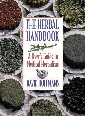 Herbal Handbook A User's Guide to Medical Herbalism