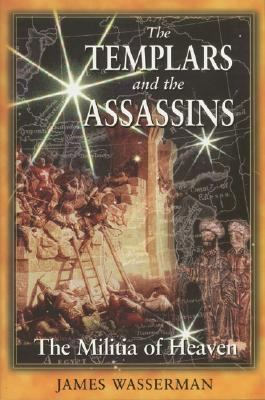 Templars and the Assassins The Militia of Heaven