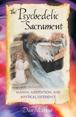 Psychedelic Sacrament Manna, Meditation, and Mystical Experience
