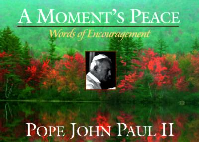 Moment's Peace Words of Encouragement