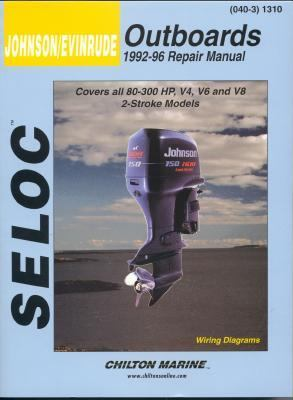 Seloc Johnson/Evinrude Outboards 1992-96 Repair Manual 80-300 Horsepower, V4, V6 and V8