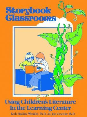 Storybook Classrooms Using Children's Literature in the Learning Center-Primary Grades