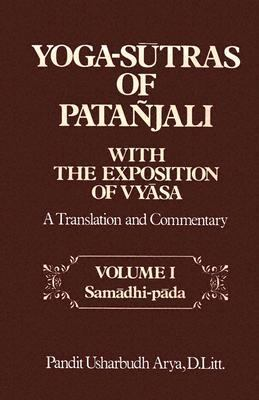 Yoga-Sutras of Patanjali With the Exposition of Vyasa A Translation and Commentary  Samadhi-Pada