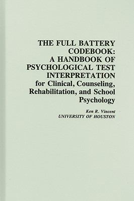 Full Battery Codebook A Handbook of Psychological Test Interpretation for Clinical, Counseling, Rehabilitation, and School Psychology