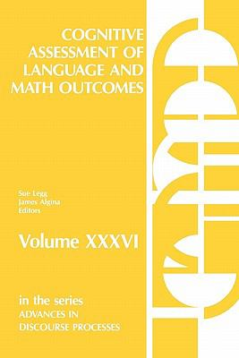 Cognitive Assessment of Language and Math Outcomes (Advances in Discourse Processes, Vol 36) (v. 36)