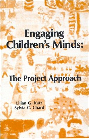 Engaging Children's Minds: The Project Approach