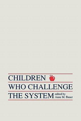 Children Who Challenge the System