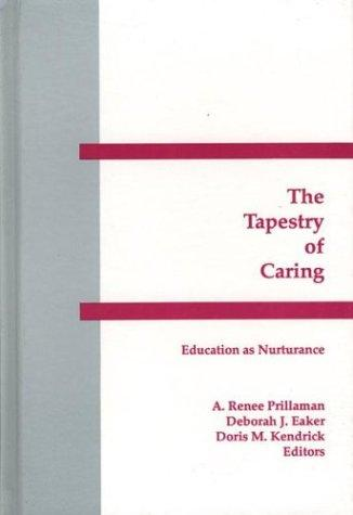 Tapestry of Caring: Education as Nurturance (Interpretive Perspectives on Education and Policy)