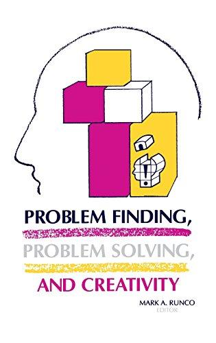 Problem Finding, Problem Solving, and Creativity: (Publications in Creativity Research)
